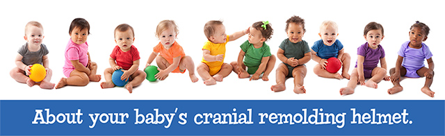 About your baby's cranial remolding helmet.
